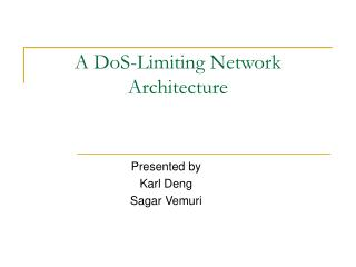 A DoS-Limiting Network Architecture