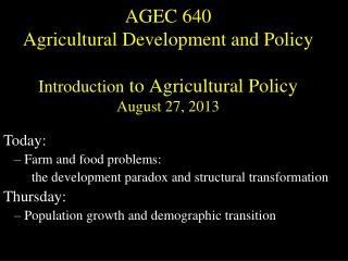 AGEC 640 Agricultural Development and Policy Introduction  to Agricultural Policy August 27, 2013