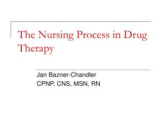 The Nursing Process in Drug Therapy