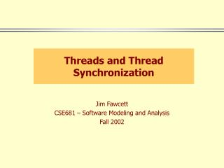 Threads and Thread Synchronization