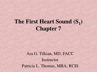 The First Heart Sound (S 1 ) Chapter 7