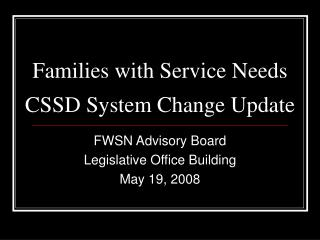 Families with Service Needs CSSD System Change Update