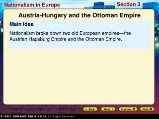 Main Idea Nationalism broke down two old European empires—the Austrian Hapsburg Empire and the Ottoman Empire.