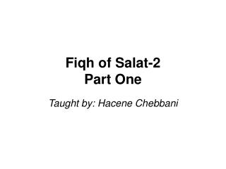 Fiqh of Salat-2 Part One