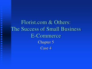 Florist.com & Others:  The Success of Small Business E-Commerce