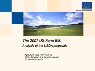 The 2007 US Farm Bill: Analysis of the USDA proposals