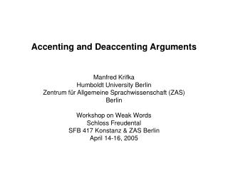 Accenting and Deaccenting Arguments