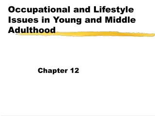 Occupational and Lifestyle Issues in Young and Middle Adulthood
