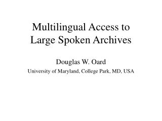 Multilingual Access to  Large Spoken Archives