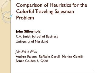 Comparison of Heuristics for the Colorful Traveling Salesman Problem