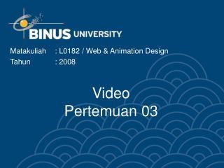 Video Pertemuan 03