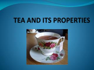 TEA AND ITS PROPERTIES