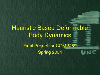 Heuristic Based Deformable Body Dynamics