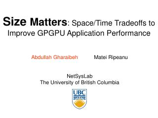 Size  Matters :  Space/Time Tradeoffs to Improve GPGPU Application Performance