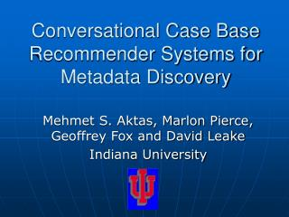 Conversational Case Base Recommender Systems for Metadata Discovery
