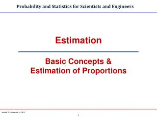 Estimation Basic Concepts &  Estimation of Proportions