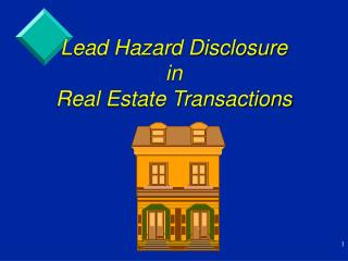 Lead Hazard Disclosure  in  Real Estate Transactions