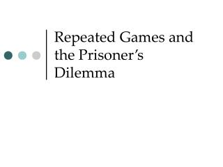 Repeated Games and the Prisoner's Dilemma