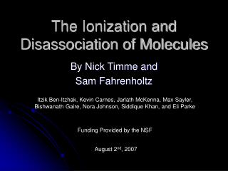 The Ionization and Disassociation of Molecules