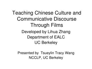 Teaching Chinese Culture and Communicative Discourse Through Films