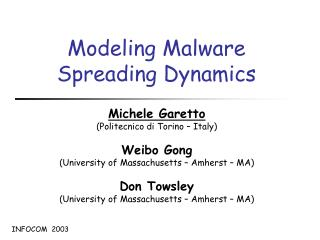 Modeling Malware Spreading Dynamics