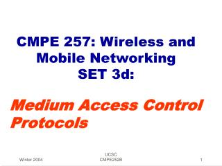 CMPE 257: Wireless and Mobile Networking SET 3d: