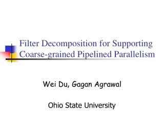 Filter Decomposition for Supporting Coarse-grained Pipelined Parallelism