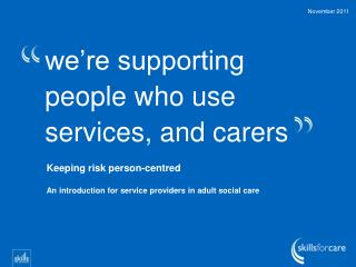 we're supporting people who use services, and carers