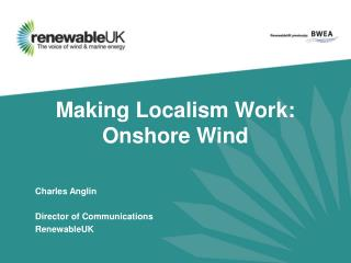 Making Localism Work: Onshore Wind