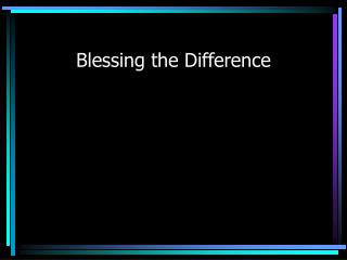 Blessing the Difference