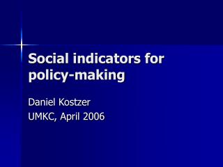 Social indicators for policy-making