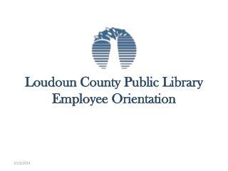 Loudoun County Public Library  Employee Orientation