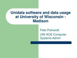 Unidata software and data usage at University of Wisconsin - Madison