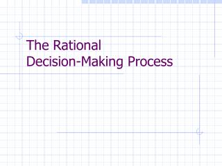 The Rational  Decision-Making Process