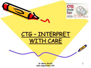 CTG – INTERPRET WITH CARE