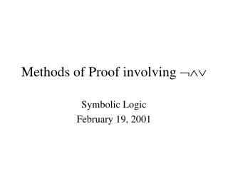 Methods of Proof involving  