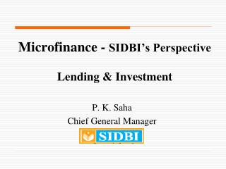 Microfinance -  SIDBI's Perspective Lending & Investment