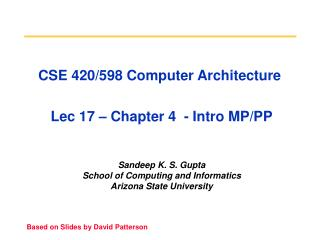 CSE 420/598 Computer Architecture  Lec 17 – Chapter 4  - Intro MP/PP