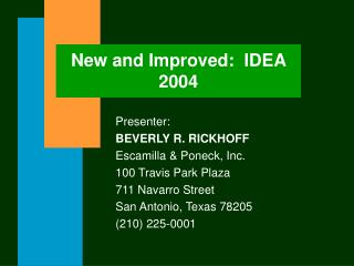 New and Improved:  IDEA 2004