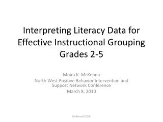 Interpreting Literacy Data for Effective Instructional Grouping Grades 2-5