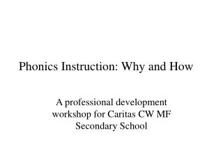Phonics Instruction: Why and How