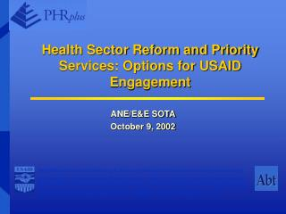 Health Sector Reform and Priority Services: Options for USAID Engagement