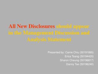 All New Disclosures  should appear in the Management Discussion and Analysis Statement