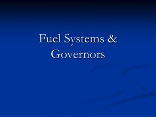 Fuel Systems & Governors