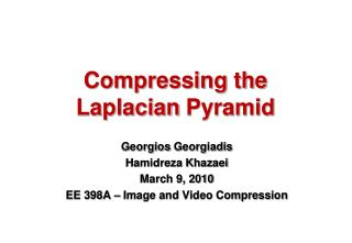 Compressing the  Laplacian  Pyramid