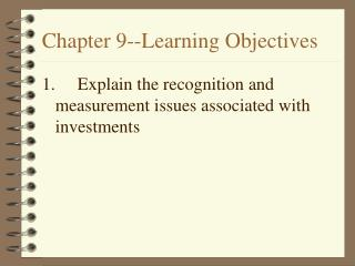 Chapter 9--Learning Objectives