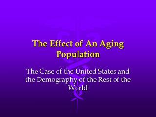 The Effect of An Aging Population