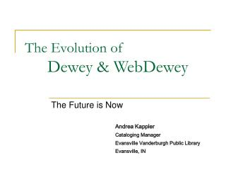 The Evolution of  Dewey & WebDewey
