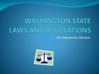 WASHINGTON STATE LAWS AND REGULATIONS