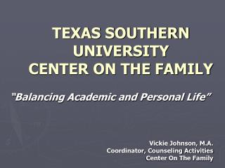 TEXAS SOUTHERN UNIVERSITY CENTER ON THE FAMILY